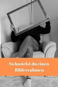 Bilderrahmen Selbst Bauen : bilderrahmen selbst bauen diy anleitungen auf ~ A.2002-acura-tl-radio.info Haus und Dekorationen