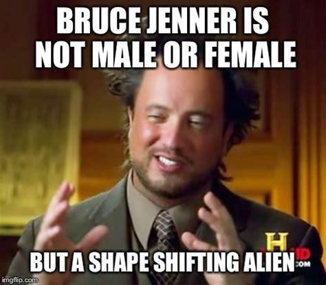 Bruce Jenner Memes - ancient aliens meme imgflip