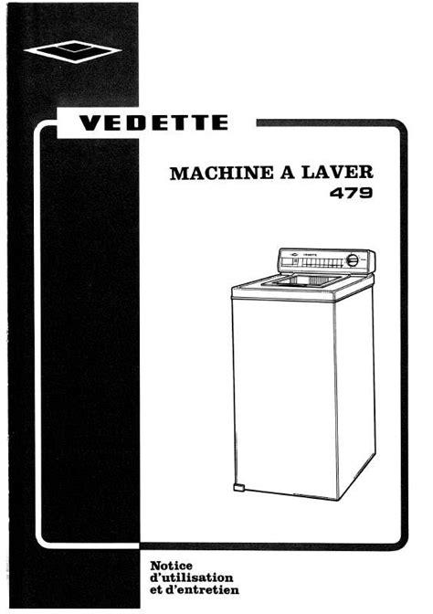 notice lave linge vedette mode d emploi lave linge vedette 479luxe trouver une solution 224 un probl 232 me vedette 479luxe