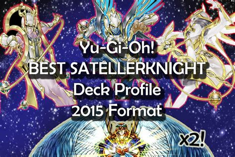 Yugioh Satellarknight Deck 2015 by Yugioh Best Satellarknight Deck Profile January 2015
