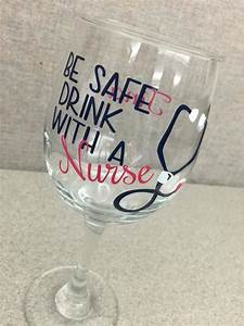 Be Safe Drink W... Nurse Drinking Quotes
