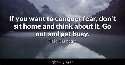 dale carnegie     conquer fear dont sit