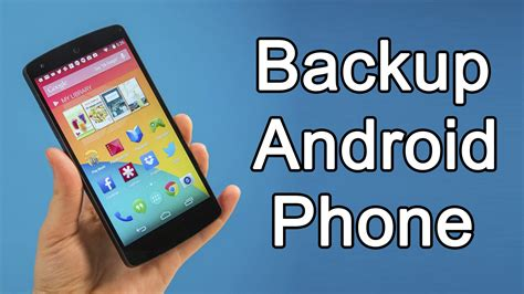 backup android phone how to take backup your android phone without root