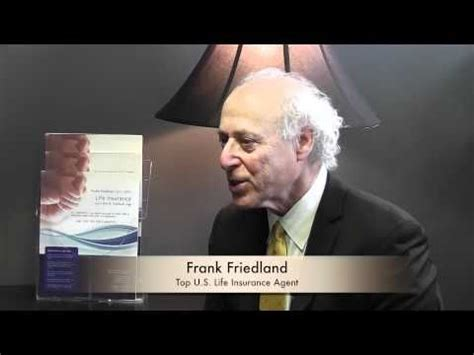 It's one of the first questions a broker. Frank Friedland, Top U.S. Life Insurance Agent (Feature Video By: BinchmarkMark… | Life ...