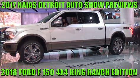 2018 Ford F 150 4x4 King Ranch Edition At 2017 Naias