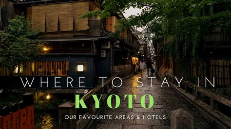Where To Stay In Kyoto  Our Favourite Areas & Hotels
