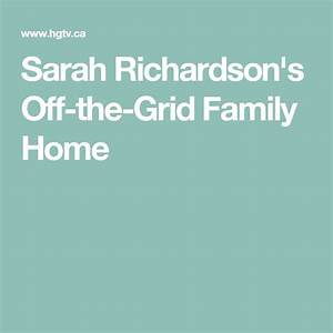 Sarah Richardson's Off-the-Grid Family Home | Charmed ...