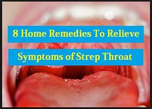 8 Home Remedies To Relieve Symptoms Of Strep Throat