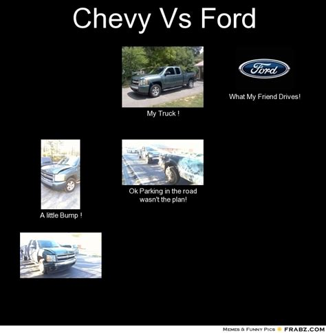 Chevy Vs Ford Memes - the gallery for gt chevy better than ford memes