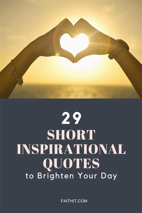 We may speak about a place where there are no tears, no death, no fear, no night; 29 Short Inspirational Quotes to Brighten Your Day