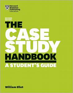 The Case Study Handbook  Revised Edition  A Student U0026 39 S Guide