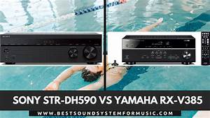 Which Is The Best Receiver Sony Str Dh590 Vs Yamaha Rx