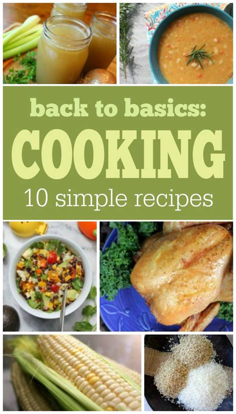 basics of cuisine back to basics cooking 10 simple recipes to get dinner