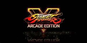 Capcom Announces Street Fighter V Arcade Edition Nerd Much