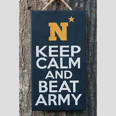 New Keep Calm And Beat Army Sign Us Navy By Krcustomwoodcrafts, $3000  Wall Decor Pinterest