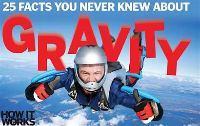 Gravity Facts Blowing Mind Works Magazine
