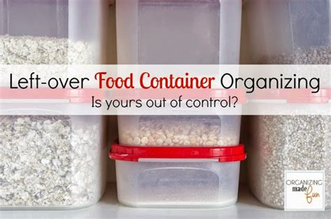 Left-over Food Container Organizing