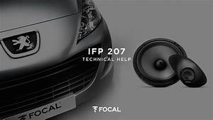 Kit Focal 207 : installing a ifp207 peugeot 207 dedicated kit youtube ~ Medecine-chirurgie-esthetiques.com Avis de Voitures
