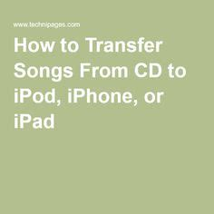 how to transfer from cd to iphone 1000 images about apple on new
