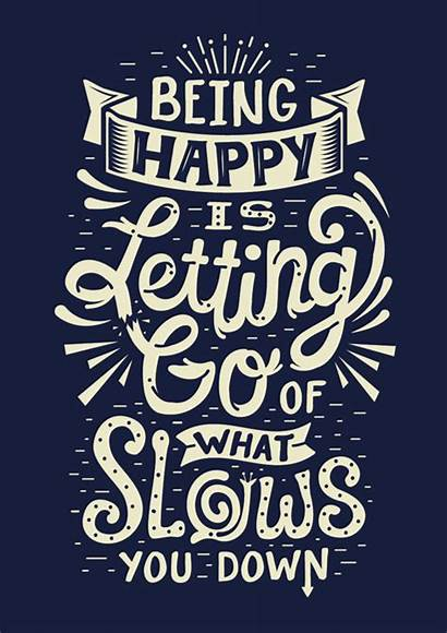 Typography Lettering Inspiration Graphic Being Happy Letting