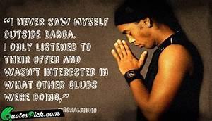 Ronaldinho Quotes. QuotesGram