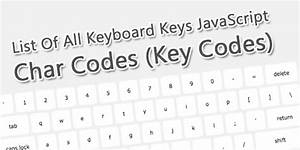 List Of All Keyboard Keys Javascript Char Codes  Key Codes