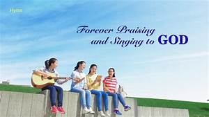 """Listen to the Heart's Voice of Almighty God: Hymn """"Forever ..."""