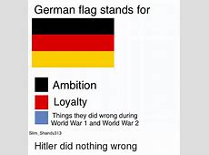 German Flag Stands for Ambition Loyalty Things They Did