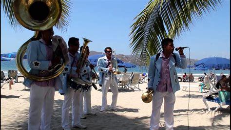 MUSICA DE BANDA EN IXTAPA-ZIHUATANEJO. Cel 7555570149 ...