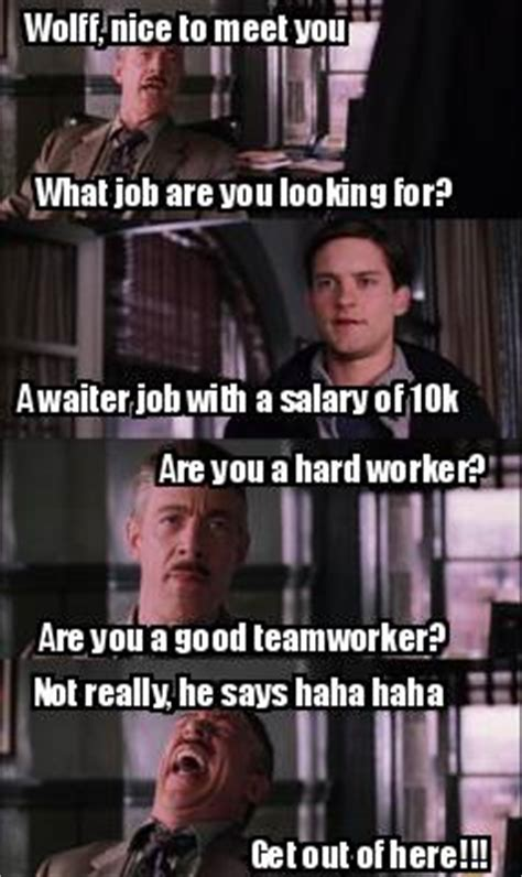 Looking For A Job Meme - meme creator wolff nice to meet you what job are you looking for a waiter job with a salar