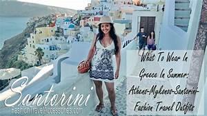 What To Wear In Greece Santorini Mykonos Athens