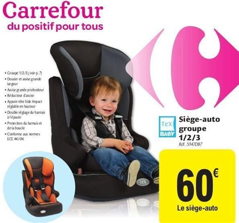 siege bebe tex carrefour promotion siège auto groupe 1 2 3 tex baby