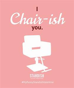 I Chair-Ish You