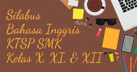 silabus bahasa inggris ktsp  smk kelas  xi  xii