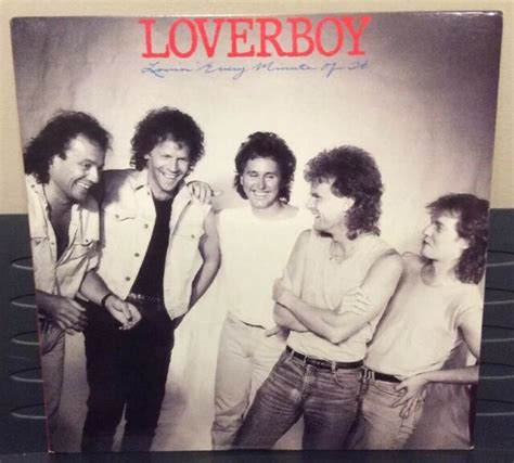 Watch the music video and discover trivia about this classic rock & roll song now. Loverboy - Lovin' Every Minute Of It - FC 39953 - LP Vinyl ...