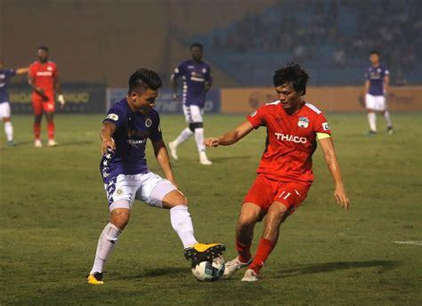 Đăng ký trang web afabet. Lịch thi đấu V.League 2020 giai đoạn 2 vòng 2: HAGL vs Hà ...