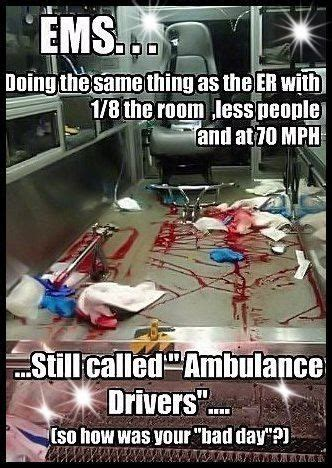 Ambulance Driver Meme - 17 best images about ems on pinterest love my job emergency medical technician and paramedic