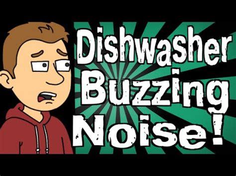 dishwasher  making  buzzing noise youtube