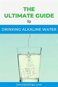 The Ultimate Guide To Drinking Alkaline Water In 2020
