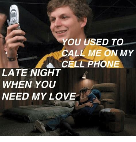 Call Me Meme 25 Best Memes About You Used To Call Me On My Cell Phone