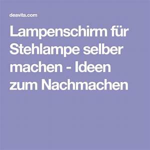 Lampenschirm Für Alte Stehlampe : lampenschirm f r stehlampe selber machen ideen zum nachmachen wohnen lampenschirm ~ A.2002-acura-tl-radio.info Haus und Dekorationen