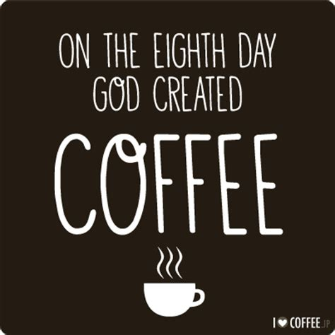 top coffee quotes  sayings