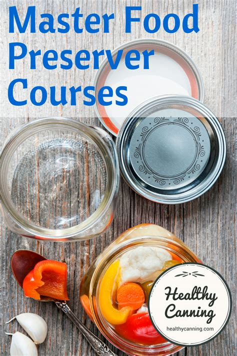 master cuisine master food preserver courses healthy canning
