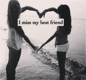 I Miss My Best Friend Quotes, Miss You My Dear Friend Quotes