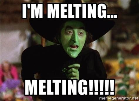 Melting Meme - i m melting melting wicked witch wizard of oz meme generator