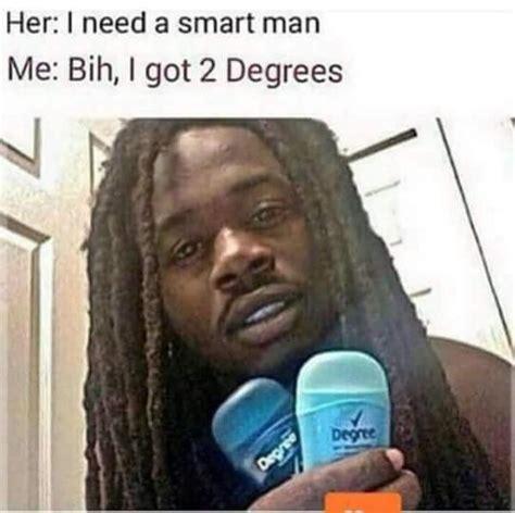 Black Memes 2 Degrees Black Your Meme