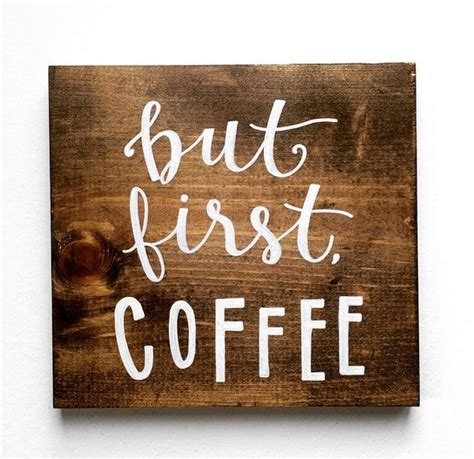 These are perfect for a little coffee bar or just to have displayed in. but first coffee sign