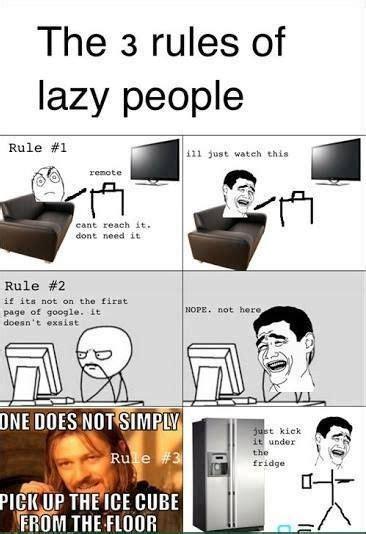 Lazy Memes - 3 rules of laziness fridge funny google lazy memes television http roflburger com