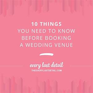 10 Things You Need To Know Before Booking A Wedding Venue