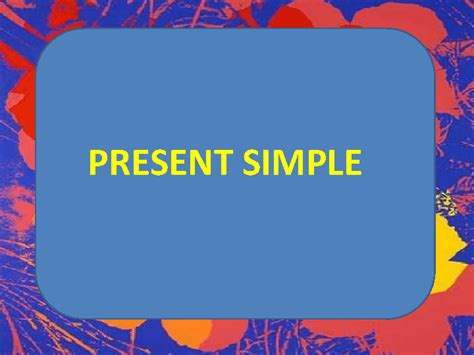 Present Simple Power Point Presentation